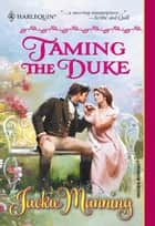 Taming the Duke ebook by Jackie Manning