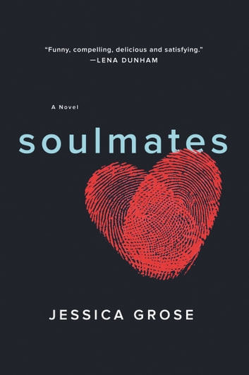 Soulmates - A Novel ebook by Jessica Grose