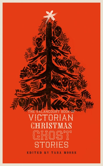 The Valancourt Book of Victorian Christmas Ghost Stories ebook by Arthur Conan Doyle,Elizabeth Gaskell,Sir Walter Scott