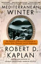 Mediterranean Winter ebook by Robert D. Kaplan