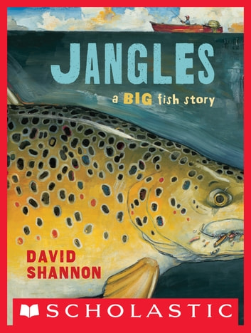 Jangles: A Big Fish Story ebook by David Shannon