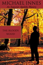 The Bloody Wood ebook by Michael Innes