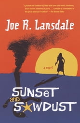 Sunset and Sawdust ebook by Joe R. Lansdale
