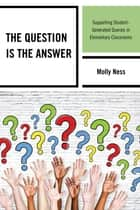 The Question is the Answer ebook by Molly Ness