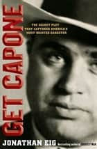 Get Capone ebook by Jonathan Eig