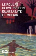 Ouarzazate et mourir eBook by Hervé Prudon