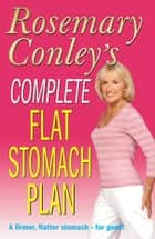 Complete Flat Stomach Plan ebook by Rosemary Conley