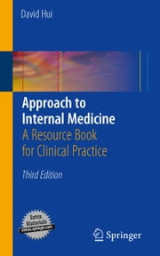 Approach to Internal Medicine - A Resource Book for Clinical Practice ebook by David Hui
