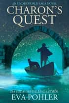 Charon's Quest - An Underworld Saga Novel ebook by Eva Pohler