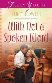 With Not a Spoken Word ebook by Terry Fowler