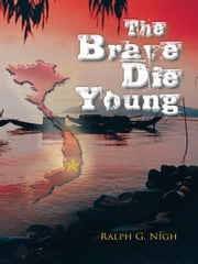 The Brave Die Young ebook by Ralph G. Nigh