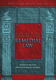 Bar Review Companion: Remedial Law ebook by Andres D. Bautista, Marie Antonette Quiogue
