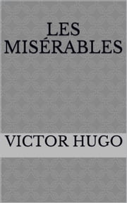 Les Misérables (5 Volumes) ebook by by Victor Hugo