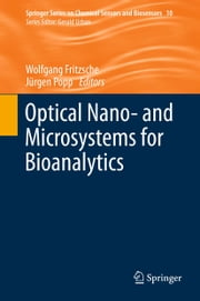 Optical Nano- and Microsystems for Bioanalytics ebook by Wolfgang Fritzsche,Jürgen Popp