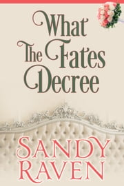 What the Fates Decree - A Caversham Chronicles Short Story ebook by Sandy Raven
