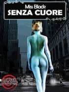 Senza cuore eBook by Miss Black