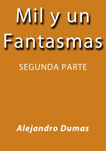 Mil y un fantasmas II ebook by Alejandro Dumas