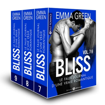 Bliss - Le faux journal d'une vraie romantique (volumes 7 à 9) ebook by Emma Green