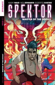 Doctor Spektor: Master Of The Occult Vol. 1 ebook by Mark Waid