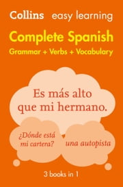 Easy Learning Spanish Complete Grammar, Verbs and Vocabulary (3 books in 1) (Collins Easy Learning Spanish) ebook by Collins Dictionaries