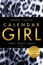 Calendar Girl 2 - Abril, mayo, junio eBook by Audrey Carlan, Lara Agnelli