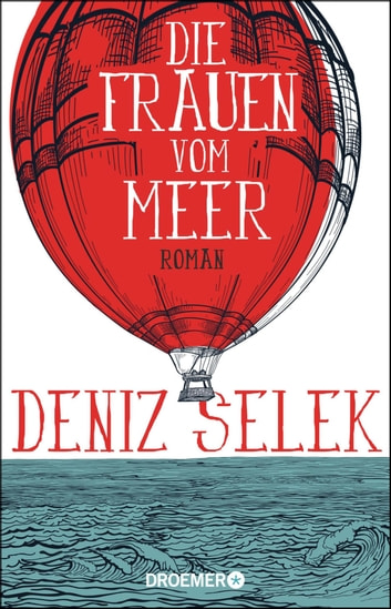 Die Frauen vom Meer - Roman ebook by Deniz Selek