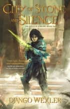 City of Stone and Silence eBook by Django Wexler