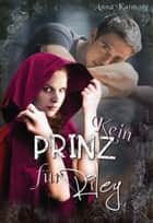 Kein Prinz Für Riley ebook by Anna Katmore