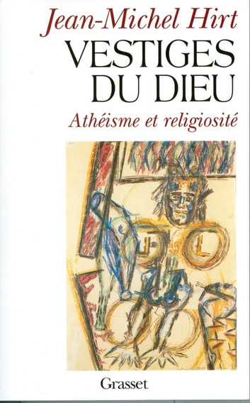 Vestiges du Dieu ebook by Jean-Michel Hirt