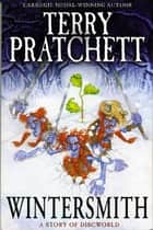 Wintersmith - (Discworld Novel 35) ebook by
