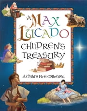 A Max Lucado Children's Treasury - A Child's First Collection ebook by Max Lucado