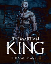 The Martian King - The Slave Planet, #2 ebook by Seven Steps