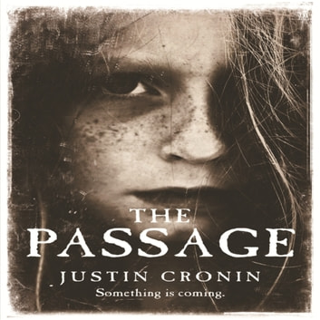 The Passage - The original post-apocalyptic virus thriller: chosen as Time Magazine's one of the best books to read during self-isolation in the Coronavirus outbreak audiobook by Justin Cronin