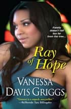 Ray of Hope ebook by Vanessa Davis Griggs