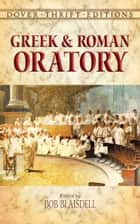 Greek and Roman Oratory ebook by Bob Blaisdell