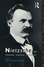 Nietzsche and Modern German Thought ebook by Keith Ansell-Pearson