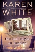 The Last Night in London ebook by Karen White