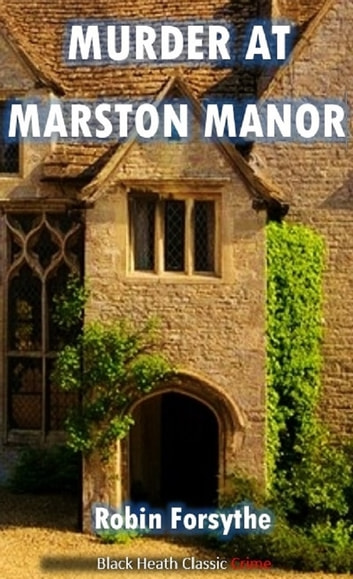 Murder at Marston Manor ebook by Robin Forsythe