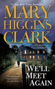 We'll Meet Again - A Novel ebook by Mary Higgins Clark
