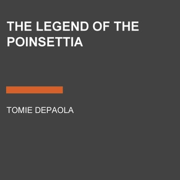 The Legend of the Poinsettia audiobook by Tomie dePaola