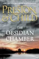Ebook The Obsidian Chamber di Douglas Preston,Lincoln Child