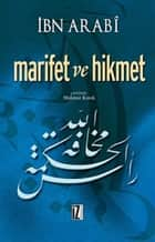 Marifet ve Hikmet ebook by İbn Arabi