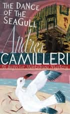 The Dance of the Seagull: An Inspector Montalbano Novel 15 ebook by