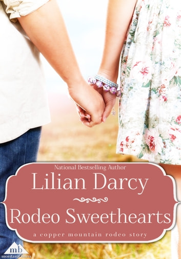 Rodeo Sweethearts ebook by Lilian Darcy