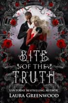 Bite Of The Truth ebook by Laura Greenwood
