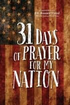 31 Days of Prayer for My Nation ebook by The Great Commandment Network, Dr. Ronnie Floyd
