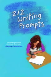 212 Writing Prompts - For 5-Minute Journal Time ebook by Gregory Christiansen