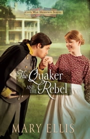 The Quaker and the Rebel ebook by Mary Ellis