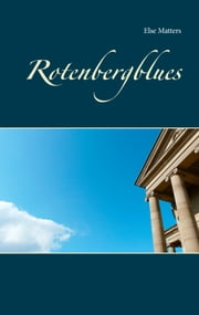 Rotenbergblues ebook by Else Matters, Emi Weber