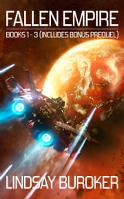 The Fallen Empire Collection (Books 1-3 + Prequel) ebook by Lindsay Buroker